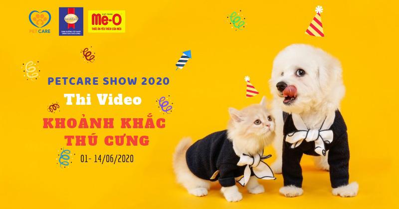 Cuộc thi PetCareShow2020 - Video Khoảnh khắc thú cưng